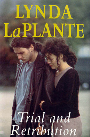 Trial and Retribution - Lynda La Plante CBE