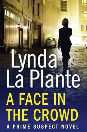 Prime Suspect 2: A Face in the Crowd by Lynda La Plante book cover