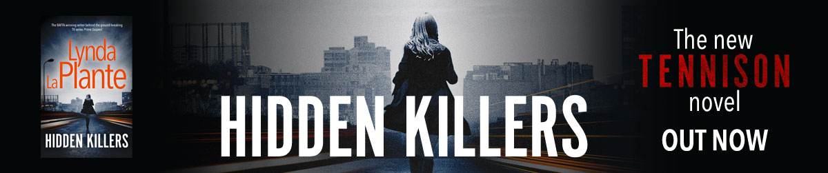 Hidden Killers - the new Tennison novel.